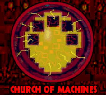 what the fuck is CHURCH OF MACHINES?